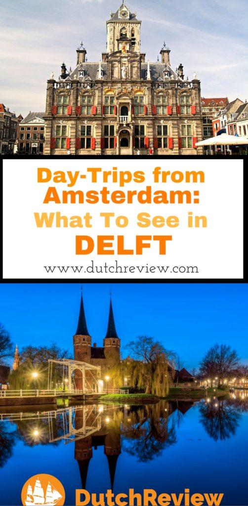 What to do in the lovely Dutch city of Delft