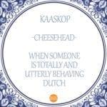 DutchReview_Dutch-swearword-kaaskop