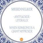 DutchReview_Dutch-swearword-mierenneuker