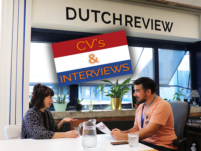 A Guide To Cvs And Job Interviews In The Netherlands Dutchreview