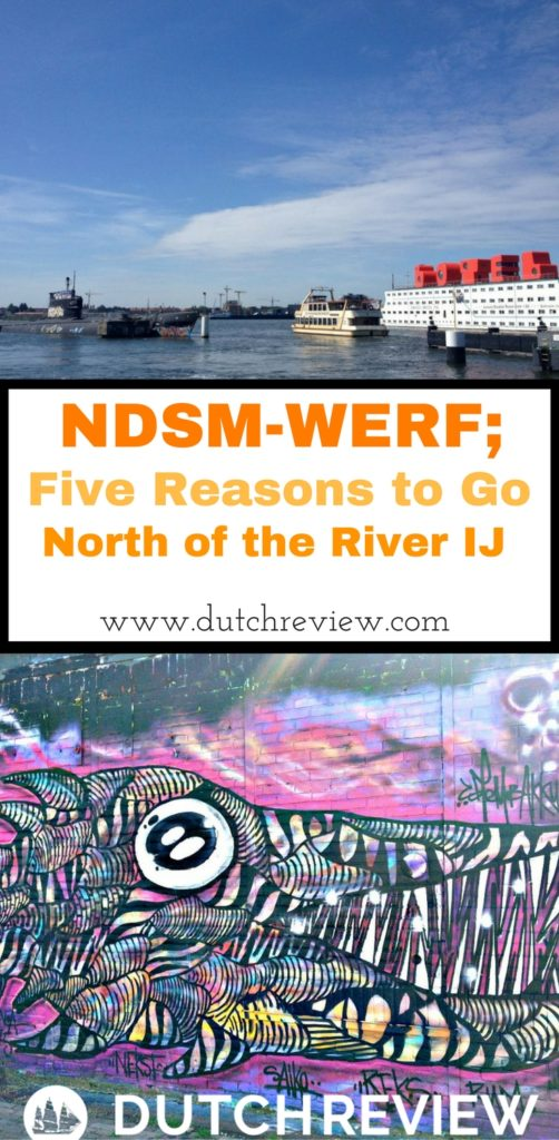 5 reasons why you should take the ferry from Amsterdam to NDSM-Werf