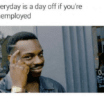 everyday-is-a-day-off-if-youre-unemployed-14181838