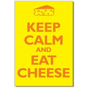 keep-calm-and-eat-cheese